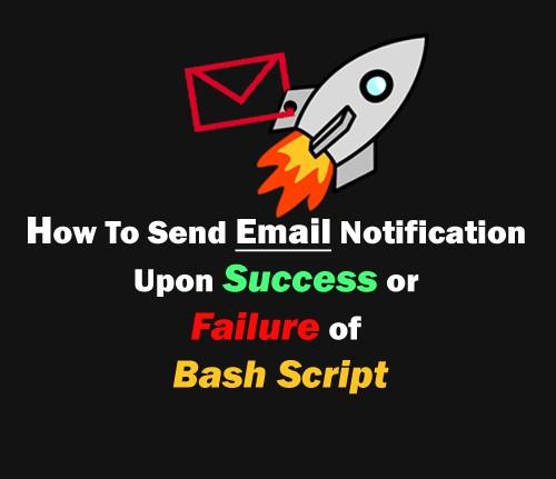 Bash Script Send Email on Failure or Success