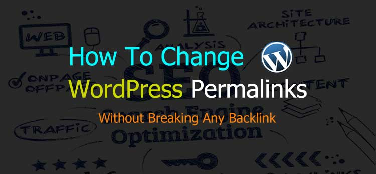 How to Change WordPress Permalinks without Breaking Backlinks