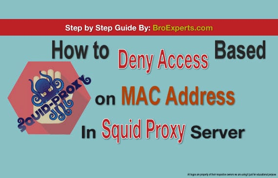 Deny Access Based on MAC Address in Squid Proxy - Easy Technical