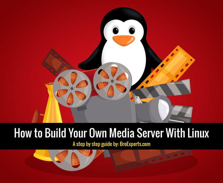 Build Your Own Media Server With Linux - A Step By Step Guide