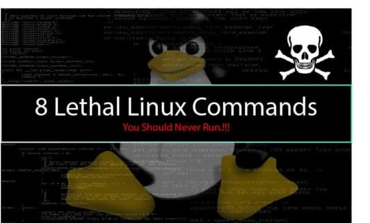 8 Lethal Linux Commands You Should Never Run.!