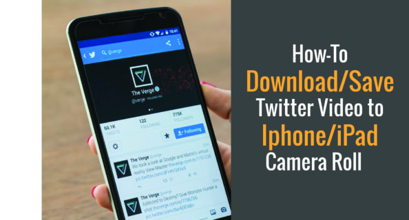 How-To Download/Save Twitter Video to iPhone/iPad Camera