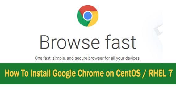 Install Google Chrome on CentOS 7 / RHEL 7 - Easy Technical